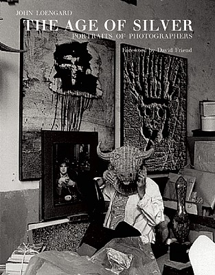 The Age of Silver: Portraits of Photographers Cover Image