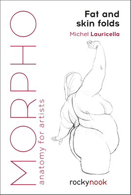 Morpho: Fat and Skin Folds: Anatomy for Artists Cover Image