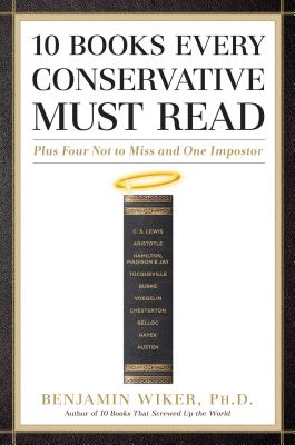 10 Books Every Conservative Must Read: Plus Four Not to Miss and One Impostor Cover Image