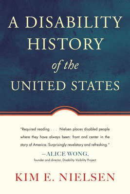 A Disability History of the United States (REVISIONING HISTORY #2) Cover Image
