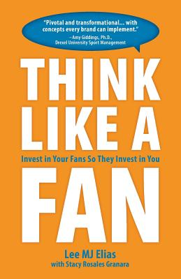 Think Like a Fan: Invest in Your Fans They Invest in You Cover Image