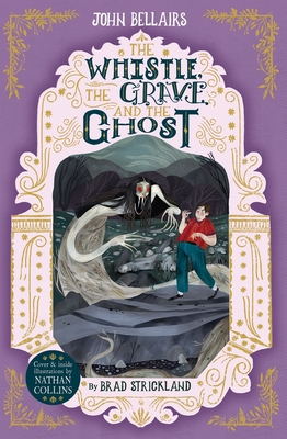 The Whistle, the Grave and the Ghost (The House with a Clock in Its Walls #10) Cover Image