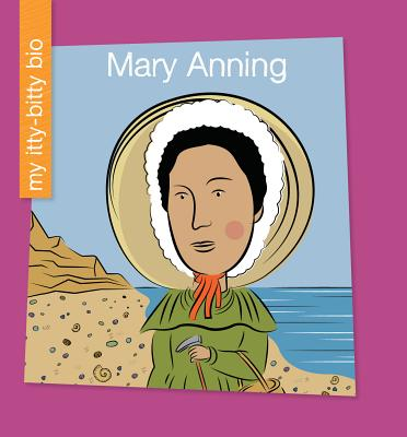 Mary Anning (My Itty-Bitty Bio) Cover Image
