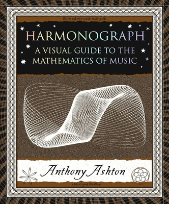 Harmonograph: A Visual Guide to the Mathematics of Music Cover Image