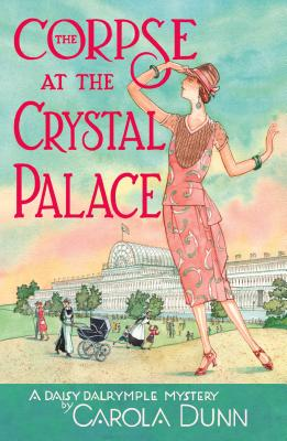 The Corpse at the Crystal Palace: A Daisy Dalrymple Mystery (Daisy Dalrymple Mysteries #23) Cover Image