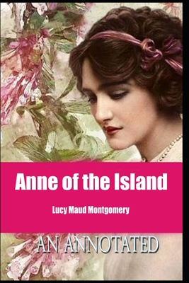 Anne of the Island: Annotated. Cover Image
