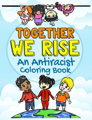 Together We Rise: An Anti-Racist Coloring Book Cover Image