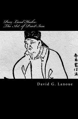 Pure Land Haiku: The Art of Priest Issa: Revised Second Print Edition Cover Image