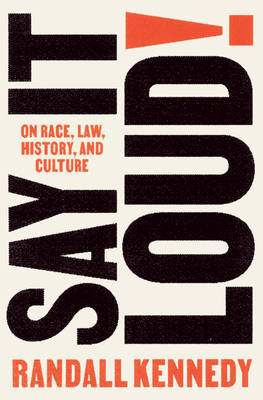 Say It Loud!: On Race, Law, History, and Culture Cover Image