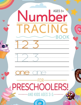 Number Tracing Book for Preschoolers and Kids Ages 3-5: Pre Kindergarten Activity Book for Kids - Trace Numbers Practice Workbook for Toddlers Ages 3- Cover Image