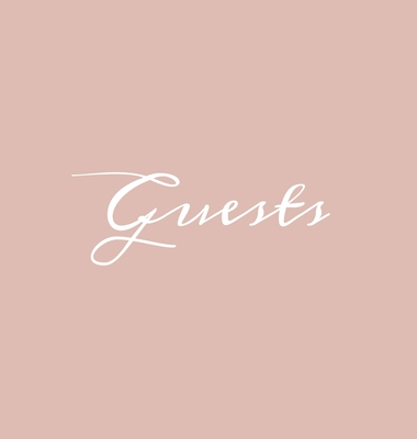 Guests Hardcover Guest Book: Blush Pink Guestbook Blank No Lines 64 Pages Keepsake Memory Book Sign In Registry for Visitors Comments Wedding Birth Cover Image