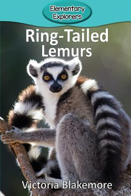 Ring-Tailed Lemurs (Elementary Explorers #62) Cover Image