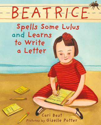 Cover for Beatrice Spells Some Lulus and Learns to Write a Letter