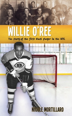 Willie O'Ree: The Story of the First Black Player in the NHL (Lorimer Recordbooks) Cover Image