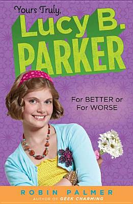 Yours Truly, Lucy B. Parker:  for Better or for Worse Cover Image