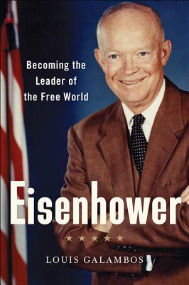Eisenhower: Becoming the Leader of the Free World Cover Image