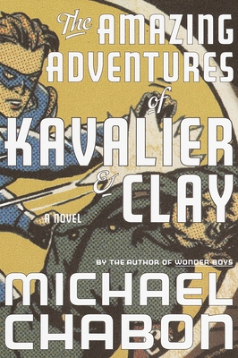 The Amazing Adventures of Kavalier & Clay: A Novel Cover Image
