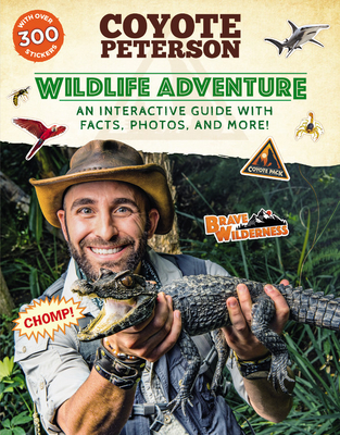 Wildlife Adventure: An Interactive Guide with Facts, Photos, and More! (Brave Wilderness) Cover Image