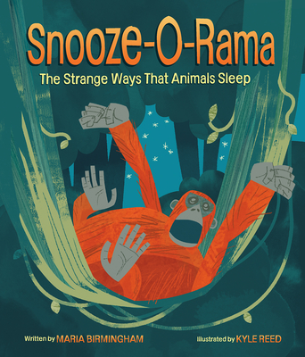 Snooze-O-Rama: The Strange Ways That Animals Sleep Cover Image