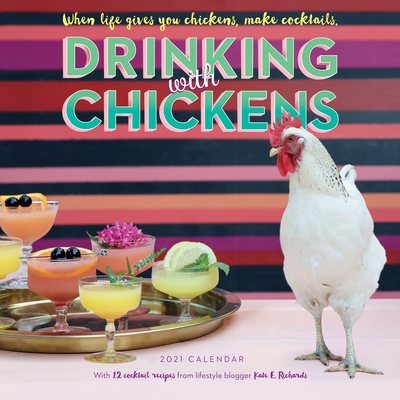 Drinking with Chickens Wall Calendar 2021 Cover Image