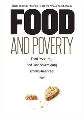 Food and Poverty: Food Insecurity and Food Sovereignty among America's Poor Cover Image