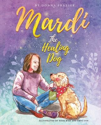 Mardi The Healing Dog Cover Image