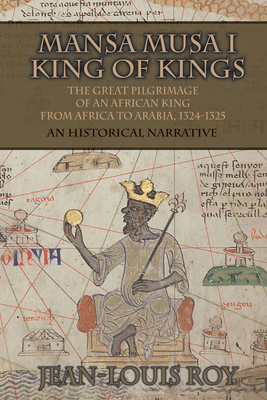 Mansa Musa I : King of Kings: The Great Pilgrimage of an African King From Africa to Arabia 1324-1325 Cover Image