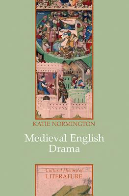 Medieval English Drama (Polity Cultural History of Literature #25) Cover Image