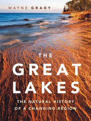 The Great Lakes: The Natural History of a Changing Region (David Suzuki Foundation Series) Cover Image