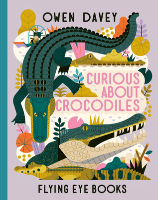 Curious About Crocodiles (About Animals #7) Cover Image