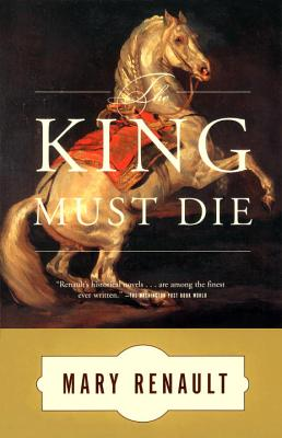 The King Must Die: A Novel Cover Image