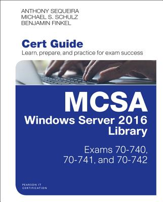 McSa Windows Server 2016 Cert Guide Library (Exams 70-740, 70-741, and 70-742) (Certification Guide) Cover Image