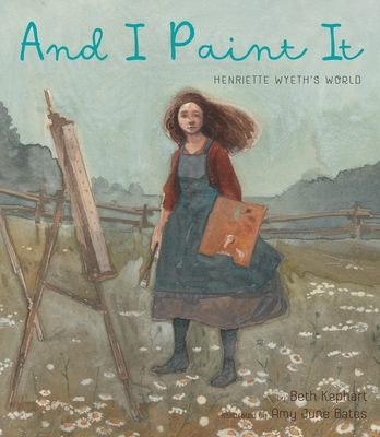 And I Paint It: Henriette Wyeth's World Cover Image