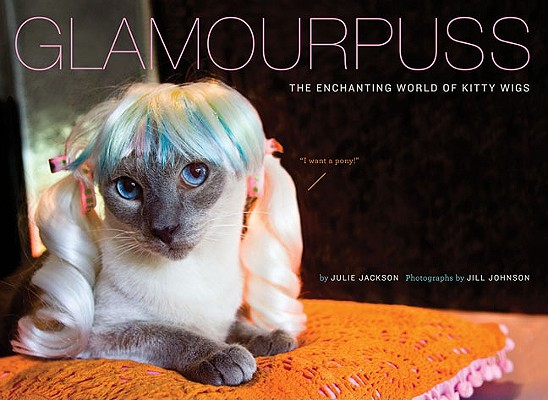 Glamourpuss: The Enchanting World of Kitty Wigs Cover Image
