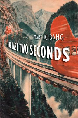 The Last Two Seconds: Poems Cover Image