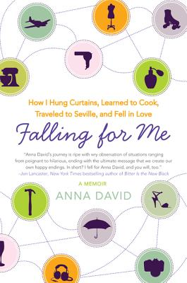 Falling for Me: How I Hung Curtains, Learned to Cook, Traveled to Seville, and Fell in Love Cover Image