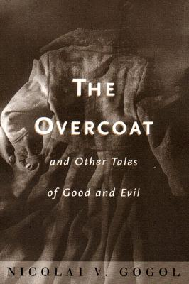 The Overcoat: and Other Tales of Good and Evil Cover Image