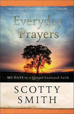 Everyday Prayers: 365 Days to a Gospel-Centered Faith Cover Image