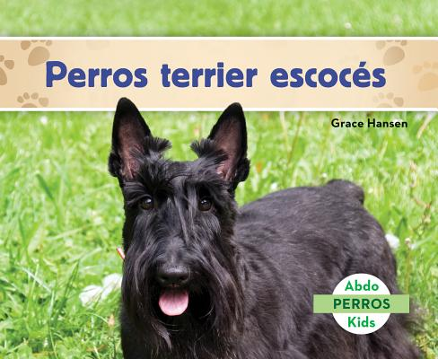 Perros Terrier Escocés (Scottish Terriers) (Spanish Version) (Perros (Dogs Set 2)) Cover Image