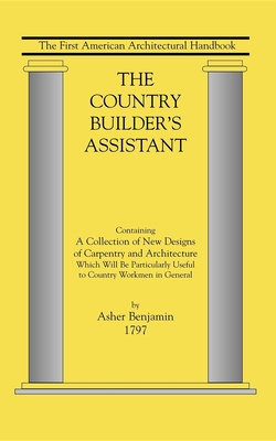 Country Builder's Assistant: The First American Architectural Handbook Cover Image
