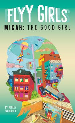 Micah: The Good Girl #2 (Flyy Girls #2) Cover Image