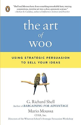 The Art of Woo: Using Strategic Persuasion to Sell Your Ideas Cover Image