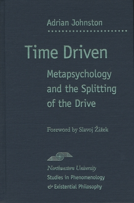 Time Driven: Metapsychology and the Splitting of the Drive (Studies in Phenomenology and Existential Philosophy) Cover Image