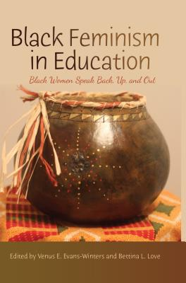 Black Feminism in Education: Black Women Speak Back, Up, and Out (Black Studies and Critical Thinking #69) Cover Image