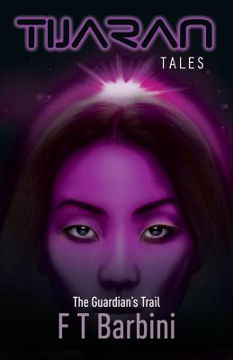 The Guardian's Trail: Book V - Official Edition (Tijaran Tales #5) Cover Image