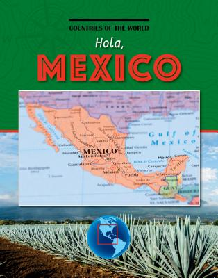 Hola, Mexico (Countries of the World (Gareth Stevens)) Cover Image