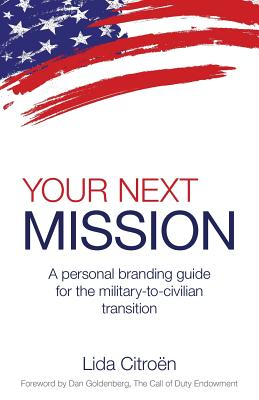 Your Next Mission: A Personal Branding Guide for the Military-To-Civilian Transition. Cover Image
