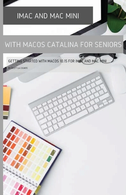 iMac and Mac Mini with MacOS Catalina: Getting Started with MacOS 10.15 For Cover Image
