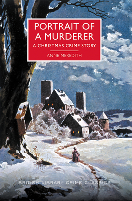 Portrait of a Murderer: A Christmas Crime Story (British Library Crime Classics) Cover Image