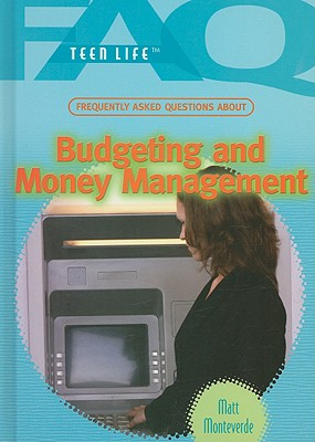 Frequently Asked Questions about Budgeting and Money Management (FAQ: Teen Life) Cover Image